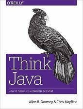NEW Think Java: How to Think Like a Computer Scientist by Allen B. Downey Paperb