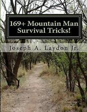 169+ Mountain Man Survival Tricks! Book~Food~Shelter~Safety~Hunting~Prepping~NEW