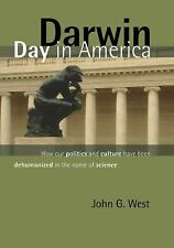 Darwin Day In America: How Our Politics and Culture Have Been Dehumanized in the