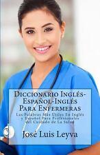 Diccionario Ingl�s-Espa�ol-Ingl�s para Enfermeras : Las Palabras M�s �tiles...