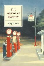 The American Mystery: American Literature from Emerson to DeLillo by Tanner, To
