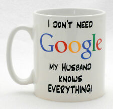 I Dont Need Google My Husband Knows Everything Mug Can Be Personalised Wife Gift