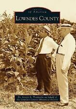 Lowndes County (Images of America: Georgia)