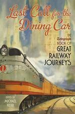 Telegraph Bks.: Last Call for the Dining Car (2015, Hardcover)