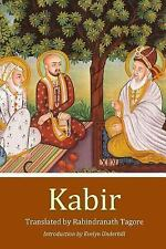 Kabir : A Poetic Glimpse of His Life and Work by Rabindranath Tagore (2016,...