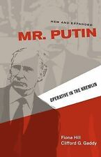 Mr. Putin : Operative in the Kremlin by Clifford G. Gaddy and Fiona Hill...
