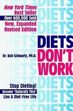 Diets Don't Work : Stop Dieting Become Naturally Thin Live a Diet-Free Life...