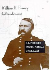 William H. Emory: Soldier-Scientist by Norris, L. David, Milligan, James C., Fa