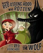 Honestly, Red Riding Hood Was Rotten! : The Story of Little Red Riding Hood...