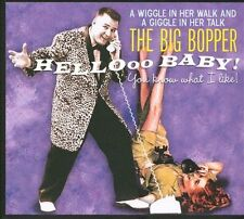Hellooo Baby! You Know What I Like! [Digipak] * by The Big Bopper (CD, 2010,...