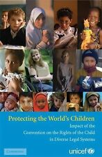 Protecting the World's Children : Impact of the Convention on the Rights of...