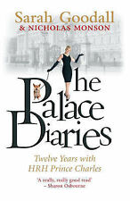 The Palace Diaries: Twelve Years with HRH Prince Charles by Sarah Goodall,...