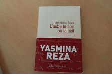 AFFAIRE : L'aube Le Soir Ou La Nuit - Yasmina Reza Pas cher et rare