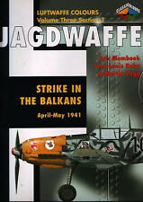 Jagdwaffe - Strike in the Balkans April-May 1941 (Luftwaffe Colours Vol.3 Sec.1)
