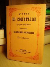 L'ARTE DI CONVITARE SPIEGATA AL POPOLO Parte seconda.   Giovanni Rajberti   1937