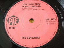 """THE SEARCHERS - WHAT HAVE THEY DONE TO THE RAIN   7"""" VINYL"""