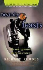 """Deadly Feasts: The """"Prion"""" Controversy and the Public's Health, Rhodes, Richard,"""