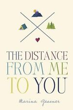 The Distance from Me to You by Marina Gessner (2015, Hardcover)