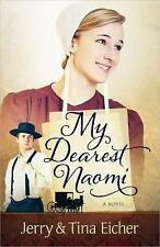 My Dearest Naomi by Jerry S. Eicher and Tina Eicher (2012, Paperback)
