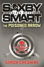 SIMON CHESHIRE_SAXBY SMART_THE POISONED ARROW__ NEW