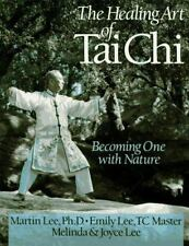 The Healing Art of Tai Chi: Becoming One With Nature Lee, Emily, Lee, Melinda,