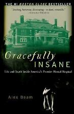 Gracefully Insane : The Rise and Fall of America's Premier Mental Hospital by...