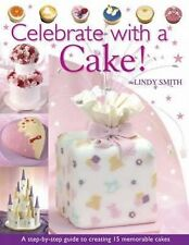 CELEBRATE WITH A CAKE by Lindy Smith : WH2-R2D : PBL454 : NEW BOOK