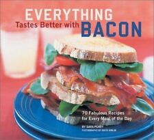 Everything Tastes Better with Bacon: 70 Fabulous Recipes for Every Mea-ExLibrary
