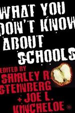 What You Don't Know about Schools (2006, Hardcover)