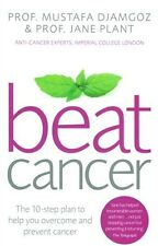 Beat Cancer by Prof. Mustafa Djamgoz & Prof. Jane Plant NEW