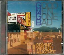 Good Men Gone Bad Driving Without A License Zounds CD