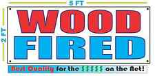 WOOD FIRED BANNER Sign NEW Larger Size Best Quality for the $$$