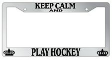 Chrome License Plate Frame Keep Calm And Play Hockey Auto Accessory Novelty