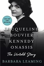 Jacqueline Bouvier Kennedy Onassis : The Untold Story by Barbara Leaming...
