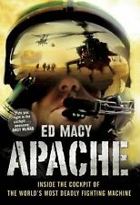 Apache : Inside the Cockpit of the World's Most Deadly Fighting Machine by Ed...