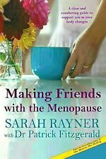 Making Friends With... Ser.: Making Friends with the Menopause : A Clear and...