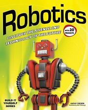 Build It Yourself: Robotics : Discover the Science and Technology of the...