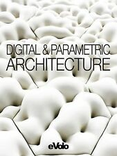 Evolo, Issue 06 : Digital and Parametric Architecture Vol. 6 (2014, Paperback)