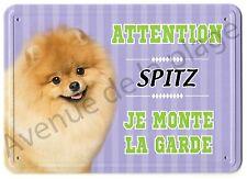 Pancarte métal Attention au chien - Je monte la garde - Spitz NEUF