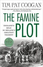 The Famine Plot : England's Role in Ireland's Greatest Tragedy by Tim Pat...