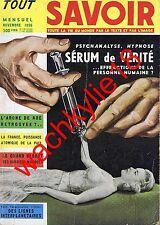Tout savoir n°42 de 11/1956 Marcoule Vison Publicité Kerguelen Mongols hypnose