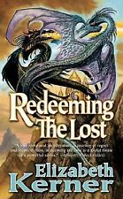 Tales of Kolmar Ser.: Redeeming the Lost by Elizabeth Kerner (2005, Paperback)