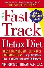 The Fast Track Detox Diet: Boost metabolism, get rid of fattening toxins, jump-s