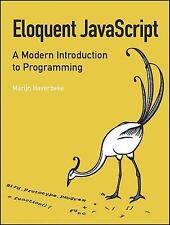 Eloquent JavaScript : A Modern Introduction to Programming by Marijn...