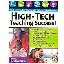 High-Tech Teaching Success! : A Step-by-Step Guide to Using Innovative...