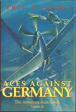 Aces Against Germany: The American Aces Speak Volume II by Eric Hammel