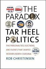 The Paradox of Tar Heel Politics: The Personalities, Elections, and Events That