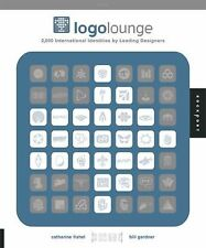 Logo Lounge : 2,000 International Identities by Leading Designers by Cathy Fishe