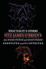 Oldstyle Tales' Horror Authors: What Was It? and Others: Fitz-James o'Brien's...