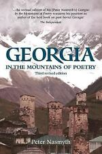 Georgia : In the Mountains of Poetry by Peter Nasmyth (2006, Paperback)